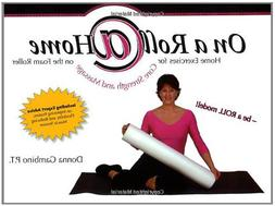 On a Roll @ Home, Home Exercises for Core Strength and Massa